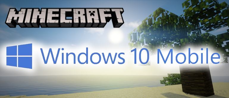 Windows 10 Mobile Minecraft